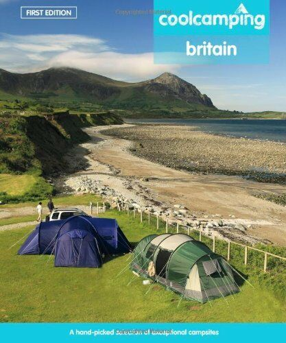 1 of 1 - Cool Camping Britain: A Hand-picked Selection of Campsites and Camping Experien