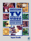 Servicing TV, Satellite and Video Equipment by Eugene Trundle (Paperback, 2001)