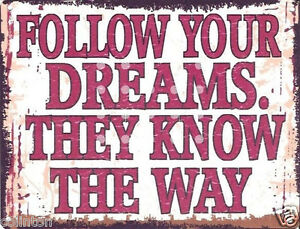 FOLLOW-YOUR-DREAMS-METAL-SIGN-RETRO-VINTAGE-STYLE-8x10in20x25cm-pub-bar-shop