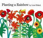 Planting a Rainbow by Lois Ehlert (Hardback, 1995)