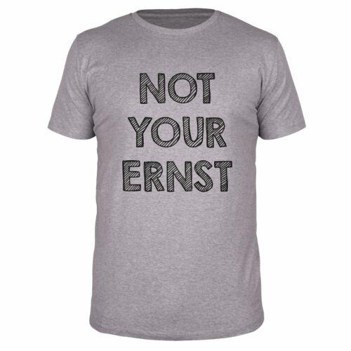 NOT YOUR ERNST Denglisch Nicht Dein Spruch Fun Geschenk T-Shirt Herren