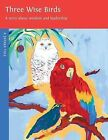 Three Wise Birds by Dharma Publishing (Paperback / softback, 2013)