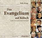 Das Evangelium auf Kölsch Hörbuch von Rolly Brings (2013)