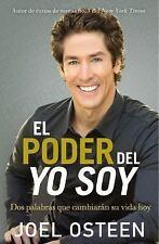 El poder del yo soy: Dos palabras que cambiarán su vida hoy (Spanish Edition), O