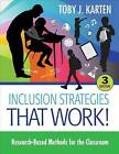 Inclusion Strategies That Work!: Research-Based Methods for the Classroom by Toby J. Karten (Paperback, 2015)