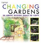 Changing Gardens: Twenty Great Design Ideas to Copy by Susan Stephenson (Paperback, 2001)