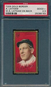 1911 T205 A Latham W A Latham on Back Sweet Caporal PSA 2.5 *OBGcards*
