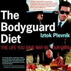 Bodyguard Diet The Life You Save May Be Your Own 9781425924300 by Iztok Plevnik