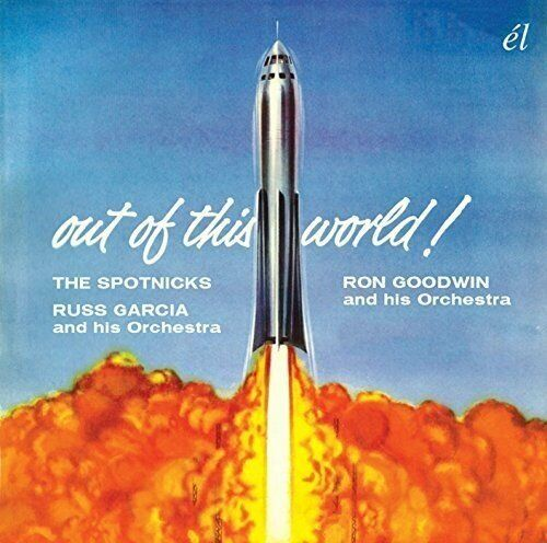 Russ Garcia and Ron Goodwin The Spotnicks - Out Of This World [CD]