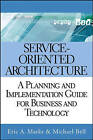 Service-oriented Architecture (SOA): A Planning and Implementation Guide for Business and Technology by Eric A. Marks, Michael Bell (Hardback, 2006)