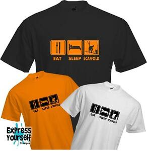EAT-SLEEP-SCAFFOLD-Unique-Design-Work-Novelty-Quality-T-Shirt-NEW