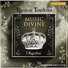 Thomas Tomkins - : Music Divine (2002)