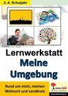 Lernwerkstatt Meine Umgebung von Gabriela Rosenwald (2014, Taschenbuch)