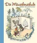 Die Mäuschenschule von Adolf Holst (2016, Gebundene Ausgabe)