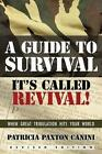 A Guide to Survival, It's Called Revival!: When Great Tribulation Hits Your World by Patricia Paxton Canini (Paperback / softback, 2014)