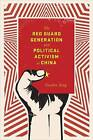The Red Guard Generation and Political Activism in China by Guobin Yang (Hardback, 2016)