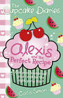 The Cupcake Diaries: Alexis and the Perfect Recipe by Coco Simon (Paperback, 2012)