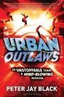 Urban Outlaws by Peter Jay Black (Hardback, 2014)