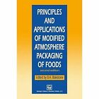 Principles and Applications of Modified Atmosphere Packaging of Foods by Springer-Verlag New York Inc. (Paperback, 2013)