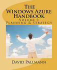 The Windows Azure Handbook, Volume 1: Planning & Strategy: Windows Azure for Business and Technical Decision Makers by David Pallmann (Paperback / softback, 2011)