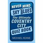 Never Mind the Sky Blues by Michael Keane (Paperback, 2016)