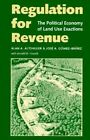 Regulation for Revenue: The Political Economy of Land Use Exactions by Jose A. Gomez-Ibanez, Alan A. Altshuler (Paperback, 1993)