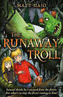 The Runaway Troll by Matt Haig (Paperback, 2010)