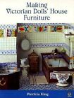 Making Victorian Dolls' House Furniture by Patricia King (1996, Paperback)