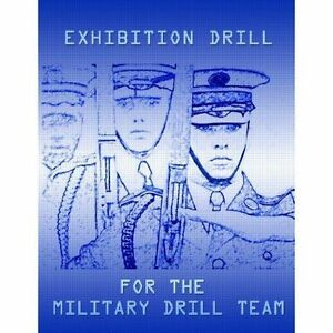 Exhibition-Drill-for-the-Military-Drill-Team-Paperback-by-Marshall-John-Br