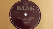 "Rush Adams - 78rpm single 10-inch – King #1330  song about ""Arizona"""