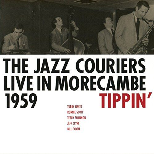 Jazz Couriers - Live In Morecambe 1959 - Tippin' [CD]