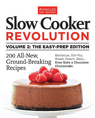 Slow Cooker Revolution Vol 2:The Easy-Prep Ed by America's Test Kitche Paperback