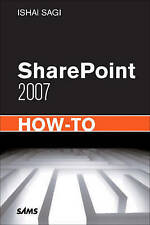 SharePoint 2007 How-to by Ishai Sagi (Paperback, 2009)