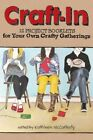 Craft-in 12 Project Booklets for Your Own Crafty Gatherings by Lark Books H