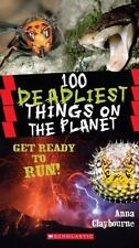 100 Deadliest Things on the Planet (100 Most...) by Claybourne, Anna, Good Book