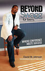 Beyond Swagg for Teens by David M Johnson (Paperback / softback, 2010)