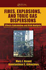 Fires, Explosions, and Toxic Gas Dispersions by Marc J. Assael, Konstantinos E. Kakosimos (Hardback, 2010)