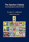 The Spoken Cabala: Tarot Explorations of the One Self by Jason C. Lotterhand (Paperback, 2010)