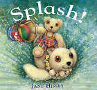 Splash! by Jane Hissey (Hardback, 2003)