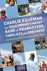Charlie Kaufman and Hollywood's Merry Band of Pranksters, Fabulists and Dreamers: an Excursion into the American New Wave by Derek Hill (Paperback, 2008)