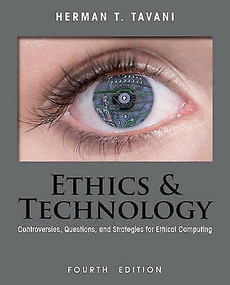 1 of 1 - Ethics and Technology: Controversies, Questions, and Strategies for Ethical...