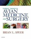 Current Therapy in Avian Medicine and Surgery by Brian L. Speer (Hardback, 2016)