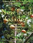 The New Food Garden: Growing Beyond the Vegetable Garden by Frank Tozer (Paperback, 2011)