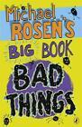 Michael Rosen's Big Book of Bad Things von Michael Rosen (2010, Taschenbuch)
