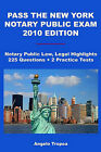 Pass the New York Notary Public Exam 2010 Edition: Notary Public Law, Legal Highlights, 225 Questions + 2 Practice Tests by MR Angelo Tropea (Paperback / softback, 2010)