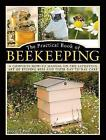 The Practical Book of Beekeeping: A complete how-to manual on the satisfying art of keeping bees and their day to day care by David Cramp (Hardback, 2017)