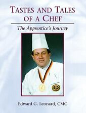 Tastes and Tales of a Chef: The Apprentice's Journey Leonard, Edward, American