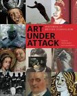 Art Under Attack: Histories of British Iconoclasm by Tabitha Barber (Paperback, 2013)