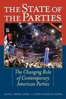 The State of the Parties: The Changing Role of Contemporary American Parties by Rowman & Littlefield (Hardback, 2014)