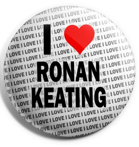 "Birthday Stocking Filler I Love Ronan Keating Pin Badge 3/"" 75mm Gift"